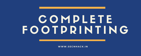 Complete Footprinting – Ethical Hacking