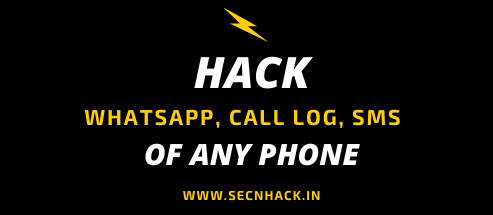 Hack SMS, Call Logs, Whatsapp of any Android Phone
