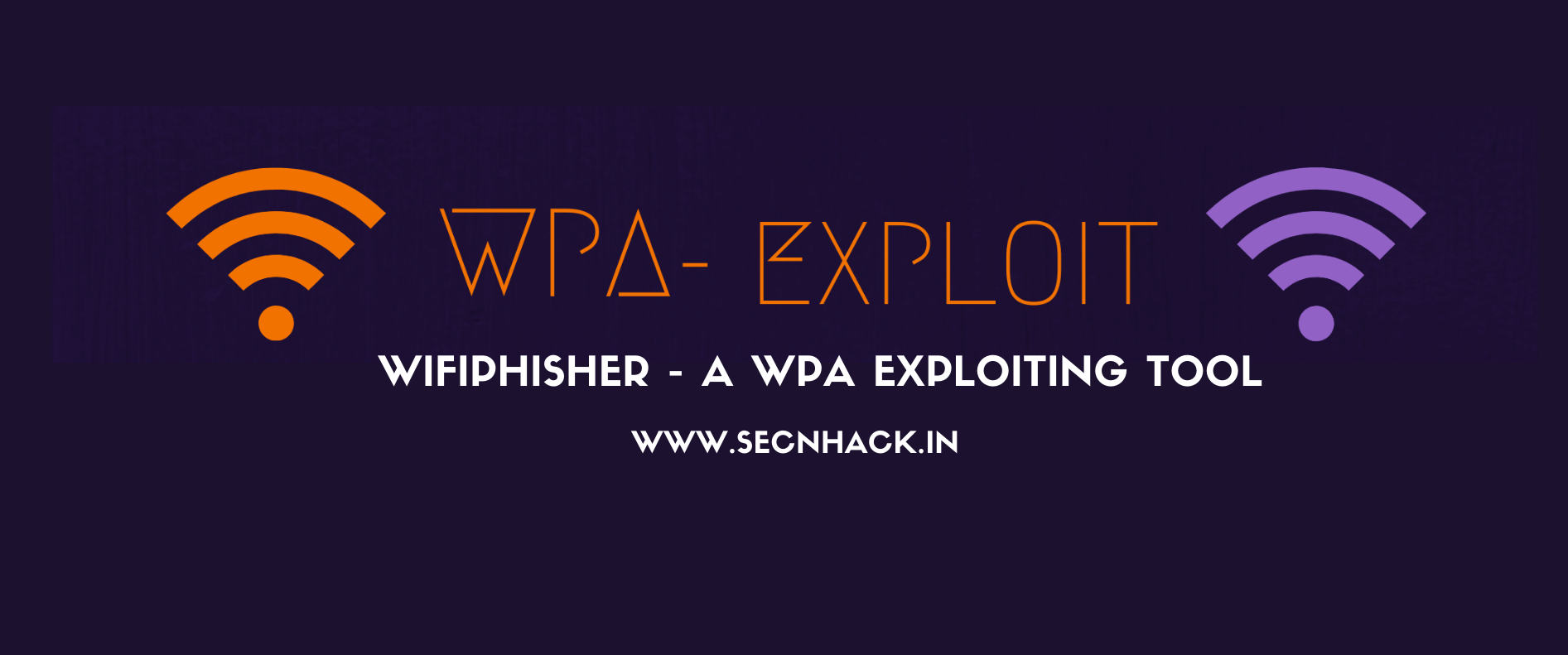 WifiPhisher – A WPA Exploiting Tool