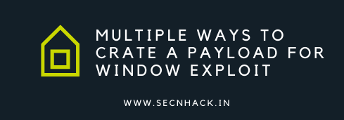 Multiple Ways to Create a Payload for Window Exploit