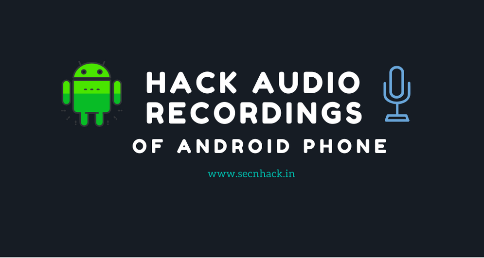 Hack Audio Recording of Android Phone