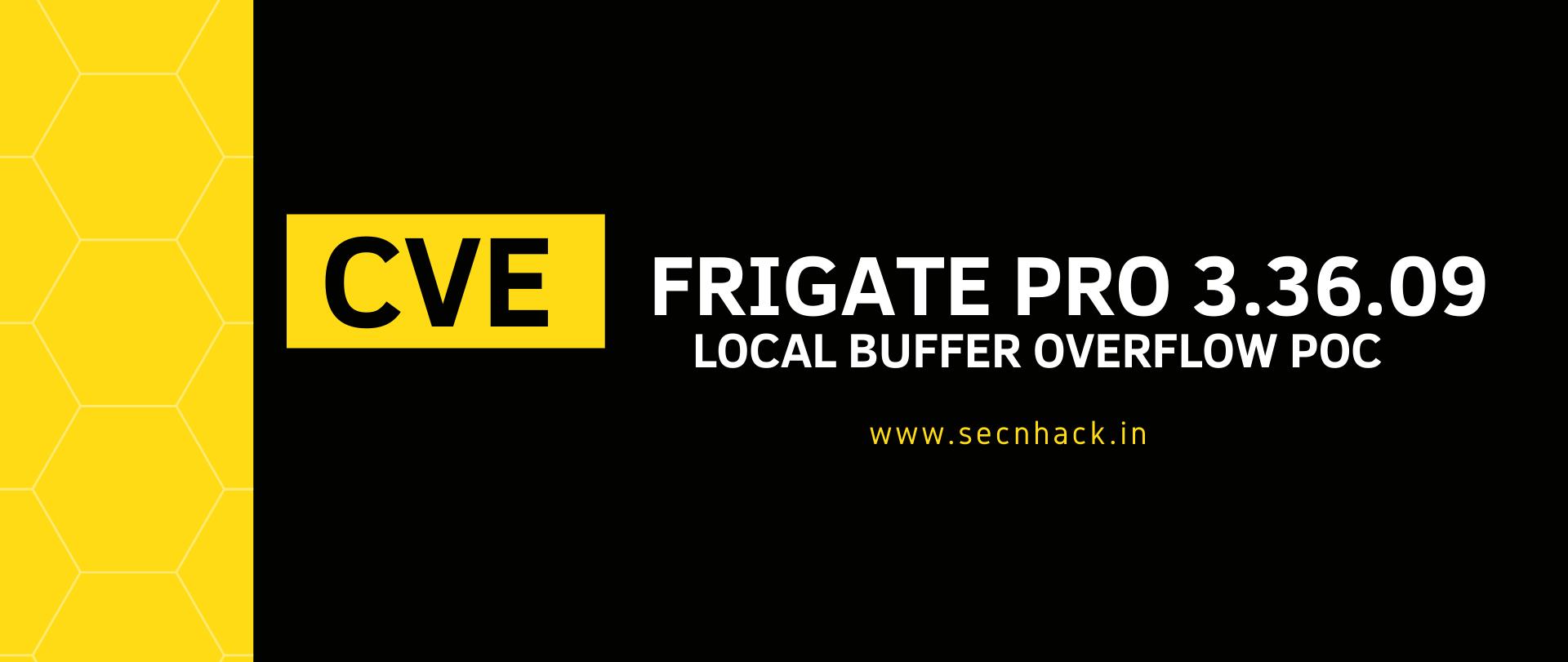 Exploit Frigate Professional 3.36.0.9 –  Local Buffer Overflow (SEH) (PoC)