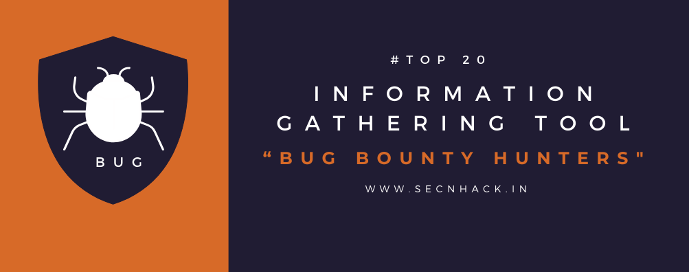 Top 20 Information Gathering Tool for Bug Bounty Hunters