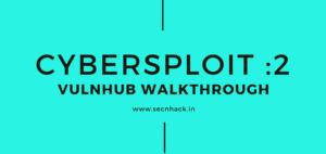 CyberSploit: 2 Vulnhub Walkthrough