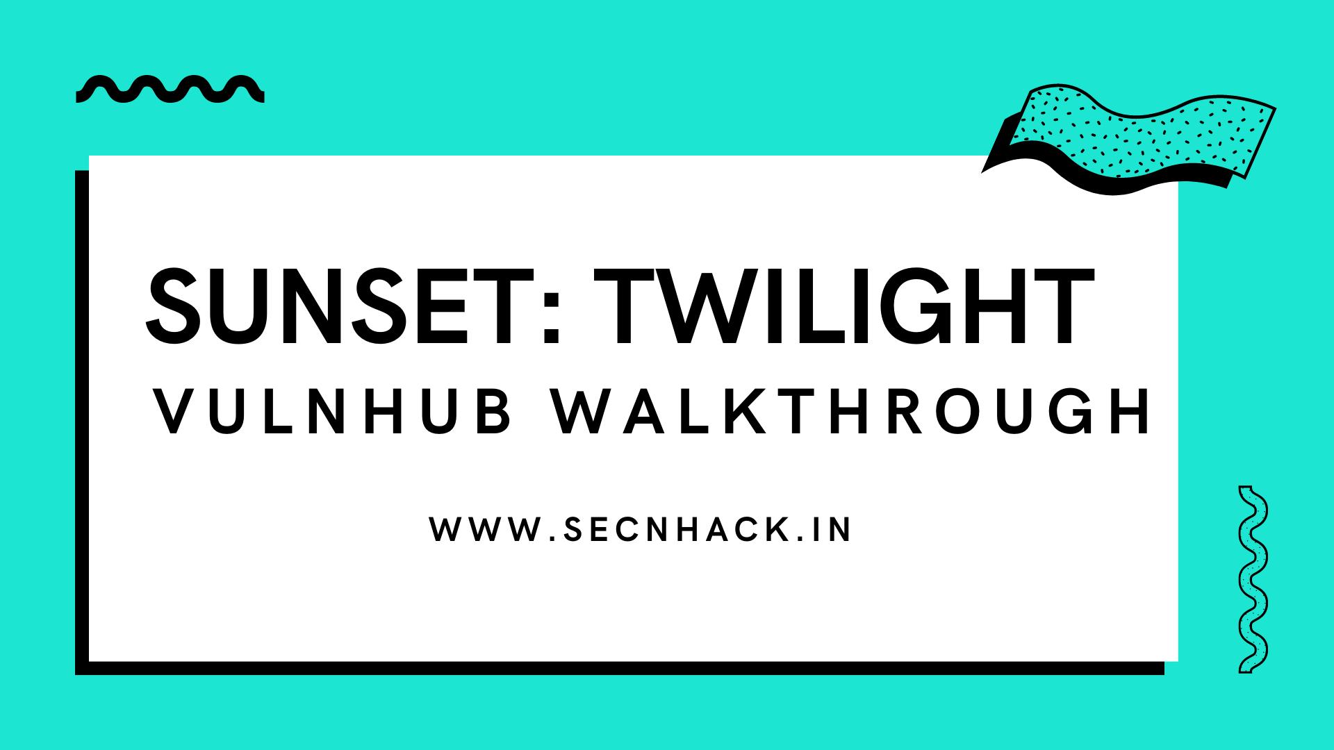 Sunset: Twilight Vulnhub Walkthrough