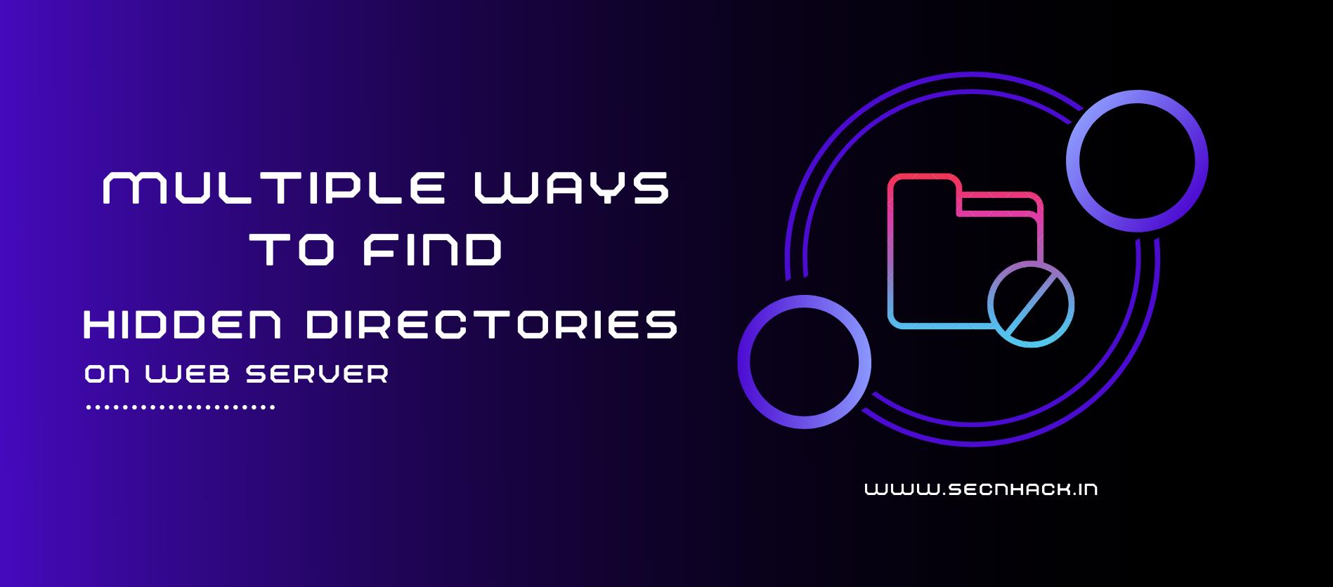 Multiple Ways to Find Hidden Directory on Web Server