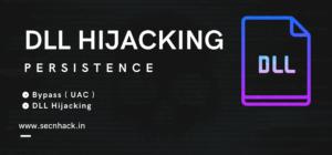 DLL Hijacking – Persistence
