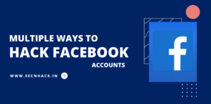 Multiple Ways to Hack Facebook Accounts