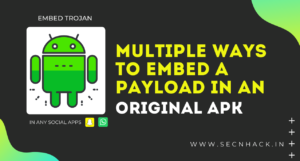 Multiple Ways to Embed a Payload in an Original APK File