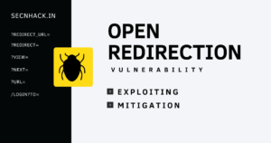 Open Redirection Vulnerability – Exploiting and Mitigation