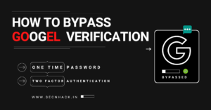 How To Bypass Google TFO (OTP)