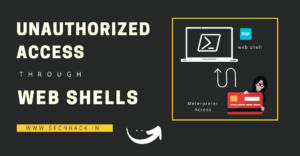 Multiple Web Shells to Take Unauthorized Access