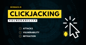 Clickjacking Attacks, Vulnerability and Mitigation
