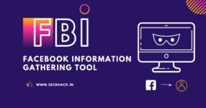FBI – Facebook Information Gathering Tool
