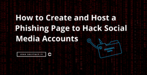 How to Create and Host a Phishing Page to Hack Social Media Accounts