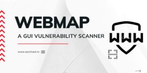 WebMap – A GUI Vulnerability Scanner