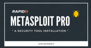 Metasploit Pro – A Security Tool Installation