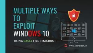 Multiple Ways to Exploit Windows 10 using Macros