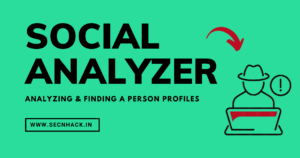 Social Analyzer – Analyzing & Finding a Person Profiles