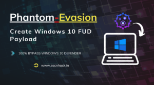 Phantom Evasion –  Create Windows 10 FUD Payload
