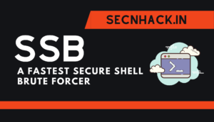SSB – A Fastest Secure Shell Brute Forcer