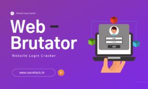 Web-Brutator – Website Login Cracker