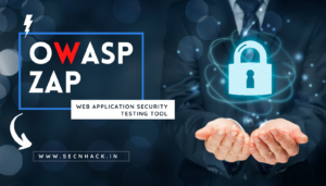 OWASP ZAP – Web Application Security Testing Tool