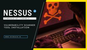 Nessus Vulnerability Scanner Tool Installation