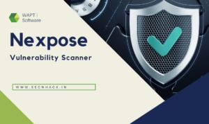 Nexpose : Vulnerability Scanner Tool