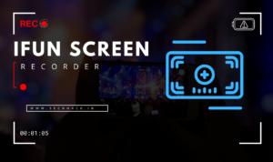 iFun Screen Recorder – Free and Lightweight