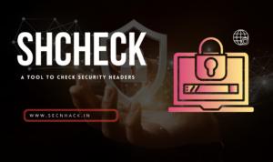 Shcheck – A Tool to Check Security Headers
