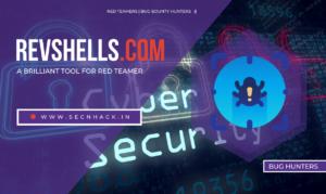 Revshells.com – A Brilliant Tool For Red Teamer